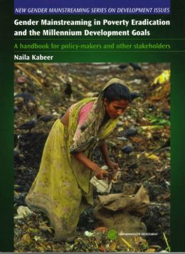 Gender Mainstreaming in Poverty Eradication and the Millennium Development Goals: A Handbook for Policy-Makers and Other Stakeholders
