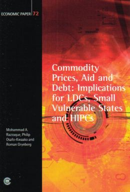 Commodity Prices, Aid and Debt: Implications for LDCs, Small Vulnerable States and HIPCs, Economic Paper 72