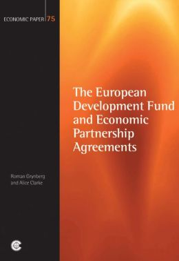 The European Development Fund and Economic Partnership Agreements: Economic Paper 75
