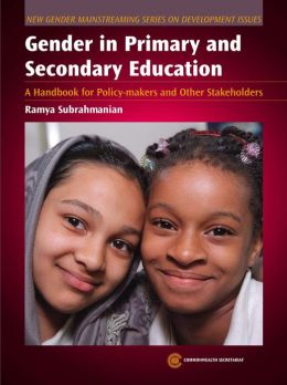 Gender in Primary and Secondary Education: A Handbook for Policy-Makers and Other Stakeholders