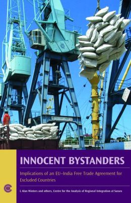 Innocent Bystanders: Implications of an EU-India Free Trade Agreement for Excluded Countries