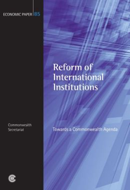 Reform of International Institutions: Towards a Commonwealth Agenda
