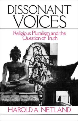 Dissonant Voices: Religious Pluralism and the Question of Truth