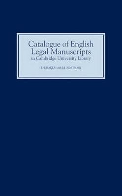 Catalogue of English Legal Manuscripts in Cambridge University Library: With Codicological Descriptions of the Early MSS