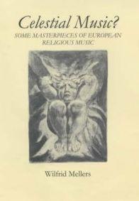 Celestial Music?: Some Masterpieces of European Religious Music