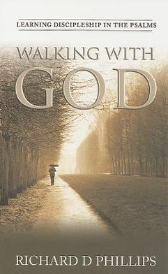 Walking with God: Learning Discipleship in the Psal