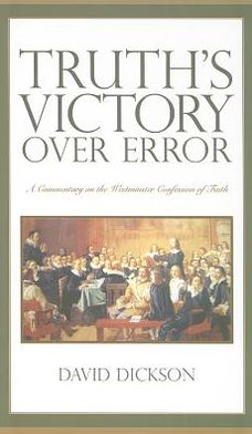 Truth's Victory Over Error: A Commentary on the Westminster Confession of Faith