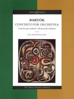 Bela Bartok: Concerto for Orchestra: Concerto Pour Orchestre, Knozert Fur Orchester