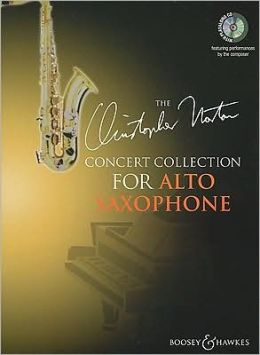 The Christopher Norton Concerto Collection for Alto Saxophone: With a CD of Performances and Backing Tracks