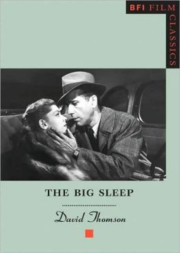 The Big Sleep - BFI Film Classics