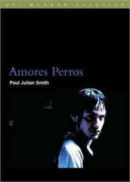 Amores Perros (BFI Modern Classics Series)