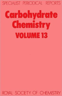 Carbohydrate Chemistry: Volume 13