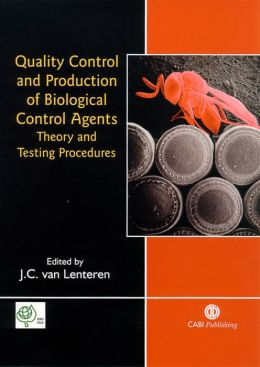 Quality Control and Production of Biological Control Agents: Theory and Testing Procedures