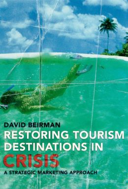 Restoring Tourism Destinations in Crisis: A Strategic Marketing Approach