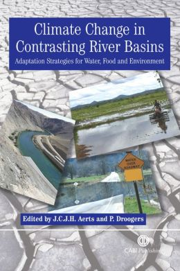 Climate Change in Contrasting River Basins: Adaptation Strategies for Water, Food and Environment