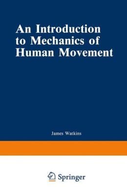 Introduction to Mechanics of Human Movement
