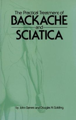 The Practical Treatment of Backache and Sciatica