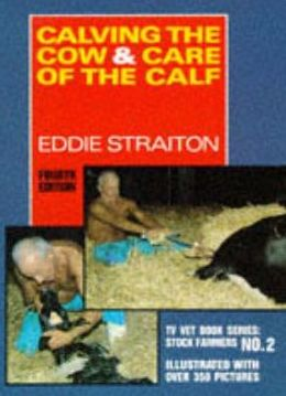 Calving the Cow and Care of the Calf TV Vet Book Series : Stock Farmers No. 2