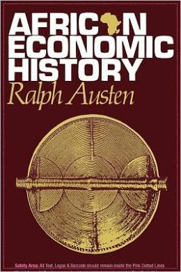 African Economic History: Internal Development and External Dependency