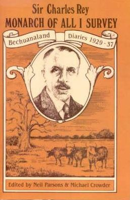 Monarch of All I Survey: Bechuanaland Diaries 1929-37