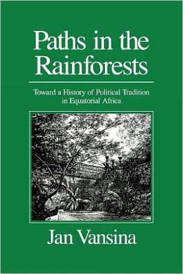 Paths in the Rainforests: Towards a History of Political Tradition in Equatorial Africa