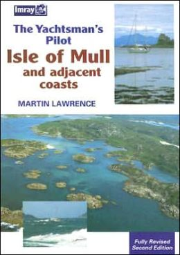 The Yachtsman's Pilot: the Isle of Mull and Adjacent Coasts