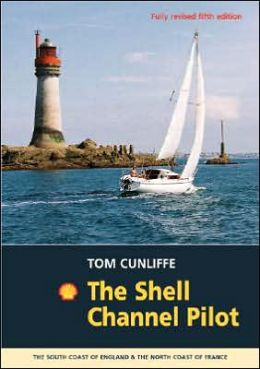 The Shell Channel Pilot: South Coast of England and North Coast of France