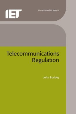 Telecommunications Regulation (IEE Telecommunications Series #50)