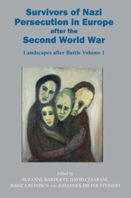 Survivors of Nazi Persecution in Europe after the Second World War: Landscapes after Battle