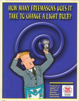 How Many Freemasons Does It Take to Change a Light Bulb?
