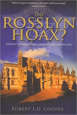 The Rosslyn Hoax? : Viewing Rosslyn Chapel from a New Perspective