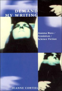 Demand My Writing: Joanna Russ, Feminism, Science Fiction