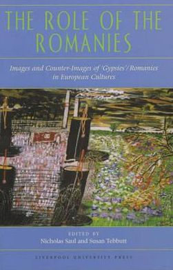 Role of the Romanies: Images and Counter Images of 'Gypsies'/Romanies in European Culture