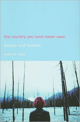 The Country you have Never Seen: Essays and Reviews