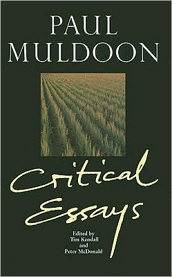 Paul Muldoon (Liverpool English Texts and Studies Series): Critical Essays