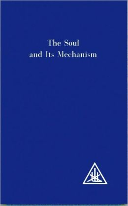 The Soul and Its Mechanism