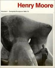 Henry Moore: Complete Sculpture 1964-73
