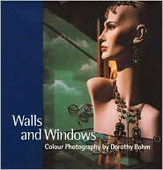 Walls and Windows: Colour Photographs by Dorothy Bohm