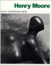 Henry Moore: Complete Sculpture, 1981-86