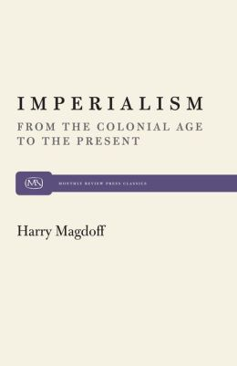 Imperialism: From the Colonial Age to the Present