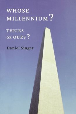 Whose Millennium? Theirs Or Ours?