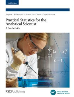 Practical Statistics for the Analytical Scientist: A Bench Guide