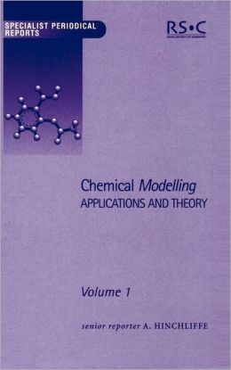 Chemical Modelling: Applications and Theory Volume 1