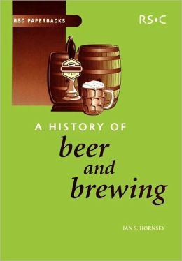 History of Beer and Brewing (RSC Paperbacks Series)