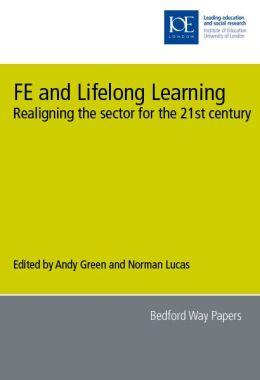FE and Lifelong Learning: Realigning the Sector for the 21st Century
