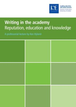 Writing in the Academy: Reputation, Education and Knowledge