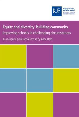 Equity and Diversity: Building Community: Improving Schools in Challenging Circumstances