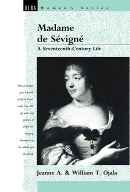 Madame de Sevigne: A Seventeenth-Century Life