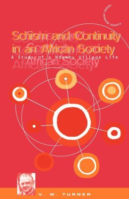 Schism and Continuity in an African Society: A Study of Ndembu Life