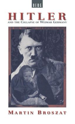 Hitler and the Collapse of Weimar Germany